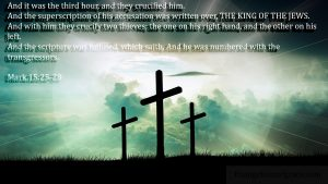 Mark 15:27 And with him they crucify two thieves; the one on his right hand, and the other on his left.